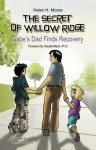 The Secret of Willow Ridge: Gabe's Dad Finds Recovery - Helen Moore, John Blackford