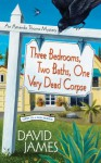 Three Bedrooms, Two Baths, One Very Dead Corpse (An Amanda Thorne Mystery) - David James