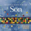 A Little Book for My Son - Helen Exley, Juliette Clarke