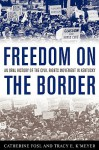 Freedom on the Border: An Oral History of the Civil Rights Movement in Kentucky - Catherine Fosl, Tracy E. K'Meyer, Terry Birdwhistell, Douglas A. Boyd, James C. Klotter