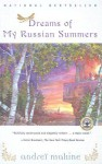 Dreams of My Russian Summers - Andreï Makine