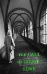 The Call of Silent Love - A. Carthusian