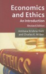 Economics and Ethics: An Introduction - Amitava Krishna Dutt, Charles K. Wilber