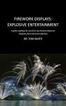 Firework Displays, Explosive Entertainment - Tom Smith