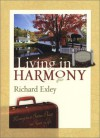 Living in Harmony: Moving to a Better Place in Your Life - Richard Exley