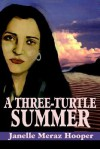 A Three-Turtle Summer (Turtle Trilogy) - Janelle Meraz Hooper, book design Five Rainbows Services