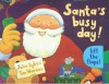Santa's Busy Day! (A Lift-the-flap Book) - Julie Sykes, Tim Warnes