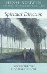 Spiritual Direction - Wisdom for the Long Walk of Faith - Henri J.M. Nouwen, Michael J. Christensen, Rebecca Laird