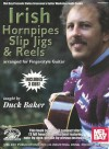 Irish Hornpipes, Slip Jigs & Reels: Arranged for Fingerstyle Guitar [With 3 CDs] - Duck Baker