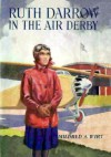 Ruth Darrow in the Air Derby or Recovering the Silver Trophy - Mildred A. Wirt