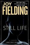 Still Life: A Novel - Joy Fielding