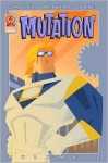 Mutation Volume 1 Collected Edition - George T. Singley III, Ethen Beavers