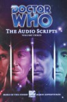 Doctor Who: The Audio Scripts Volume Three - Gary Russell, Nicholas Pegg, Marc Platt, Steve Lyons, Robert Shearman, Alan Barnes