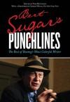 Bert Sugar's Punchlines: The Best of Boxing's Most Colorful Writer - Bert Randolph Sugar