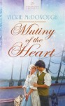 Mutiny of the Heart - Vickie McDonough