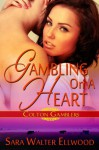 Gambling on a Heart - Sara Walter Ellwood