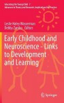 Early Childhood and Neuroscience - Links to Development and Learning - Leslie Haley Wasserman, Debby Zambo