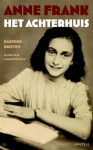 Het Achterhuis: dagboekbrieven 12 juni 1942 - 1 augustus 1944 - Anne Frank