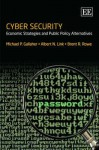 Cyber Security: Economic Strategies and Public Policy Alternatives - Michael P. Gallaher, Albert N. Link