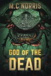 God of the Dead - M.C. Norris