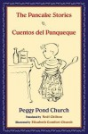 The Pancake Stories: Cuentos del Panqueque - Peggy Pond Church, Elizabeth Comfort Church, Noel Chilton