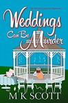 Weddings Can Be Murder - M.K. Scott