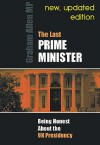 The Last Prime Minister: Being Honest about the UK Presidency - Graham Allen MP, Graham Allen