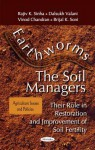 Earthworms, the Soil Managers: Their Role in Restoration and Improvement of Soil Fertility - Rajiv K. Sinha