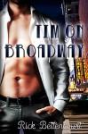 Tim on Broadway - Rick Bettencourt