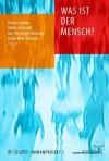 Was Ist Der Mensch? - Detlev Ganten, Volker Gerhardt, Jan-Christoph Heilinger