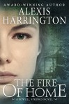 The Fire of Home (A Powell Springs Novel) - Alexis Harrington