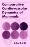 Comparative Cardiovascular Dynamics of Mammals - John K-J Li