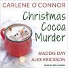 Christmas Cocoa Murder - Carlene O'Connor, Maddie Day, Alex Erickson, Amy Landon