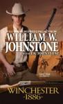 Winchester 1886 - William W. Johnstone, J.A. Johnstone