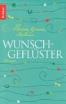 Wunschgeflüster: Roman (German Edition) - Melina Gerosa Bellows, Antje Nissen
