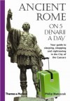 Ancient Rome on 5 Denarii a Day (Traveling on 5) by Philip Matyszak (26-Oct-2008) Paperback - Philip Matyszak