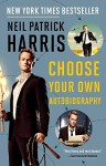 Neil Patrick Harris: Choose Your Own Autobiography by Neil Patrick Harris (September 15,2015) - Neil Patrick Harris