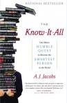 The Know-It-All: One Man's Humble Quest to Become the Smartest Person in the World - A. J. Jacobs