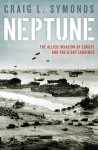 Neptune: The Allied Invasion of Europe and the D-Day Landings - Craig L. Symonds
