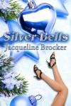 Silver Bells - Jacqueline Brocker
