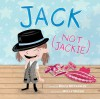 Jack (Not Jackie) - Erica Silverman, Holly Hatam