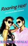 Roaring Hot - Rachelle Ayala