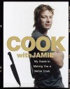 Cook with Jamie: My Guide to Making You a Better Cook - Jamie Oliver