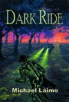 Dark Ride - Michael Laimo, Brian Keene