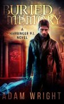 Buried Memory (Harbinger P.I.) (Volume 2) - Adam J Wright
