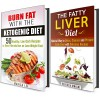 Ketogenic and Fatty Liver Diet Box Set: Natural Way to Detox, Cleanse and Burn Fat with Delicious Recipes (Diet Plan Guide) - Marisa Lee, Rebecca Dwight