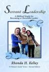 Servant Leadership: A Biblical Study for Becoming a Christlike Leader - Rhonda Harrington Kelley
