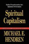 Spiritual Capitalism - E. Michael Hendren