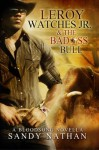 Leroy Watches Jr. & the Badass Bull (Bloodsong Series) - Sandy Nathan