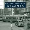 Historic Photos of Atlanta (Historic Photos.) (Historic Photos.) - Michael Rose